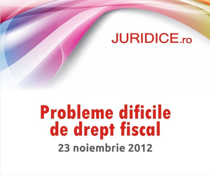 Probleme dificile de drept fiscal 2012