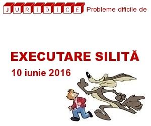 Probleme dificile de executare silita 2016