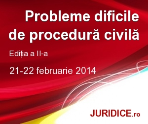 Probleme dificile de procedura civila 2014