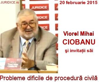 Viorel Mihai Ciobanu - Probleme dificile de procedura civila 2015