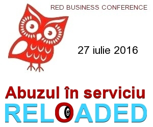 RED BUSINESS CONFERENCE: Abuzul în Serviciu Reloaded