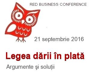 RED BUSINESS CONFERENCE: Legea dării în plată – argumente și soluții