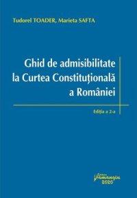 DGhid de admisibilitate la Curtea Constitutionala a Romaniei. Editia a 2-a | Tudorel Toader, Marieta Safta