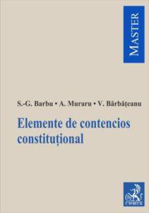 Elemente de contencios constituțional | Silviu-Gabriel Barbu, Andrei Muraru, Valentina Bărbățeanu